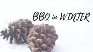 真のBBQシーズンは夏じゃない!冬にこそBBQをするべき3つの理由!